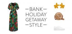 Bank holiday getaway style